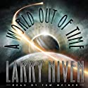 A World Out of Time (       UNABRIDGED) by Larry Niven Narrated by Tom Weiner