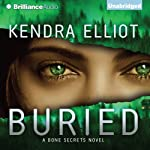 Buried: A Bone Secrets Novel, Book 3 | Kendra Elliot