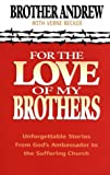 For the Love of My Brothers (0764220748) by Andrew, Brother