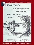 A Connecticut Yankee in King Arthurs Court (1889) (Oxford Mark Twain)