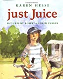 Just Juice (0590033824) by Hesse, Karen