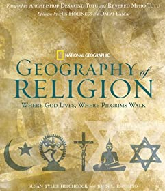 National Geographic Geography of Religion: Where God Lives, Where Pilgrims Walk