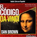 El Codigo Da Vinci [The Da Vinci Code] (       UNABRIDGED) by Dan Brown Narrated by Raul Amundaray