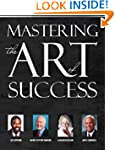 Mastering The Art of Success (Les Bro...