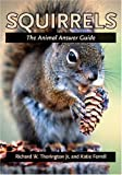 Squirrels: The Animal Answer Guide (The Animal Answer Guides: Q A for the Curious Naturalist)