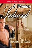 A Woman Seduced [Reformed Rakes 3] (Siren Publishing Classic)