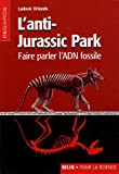 L'anti-Jurassic Park : Faire parler l'ADN fossile