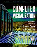 img - for Computer Visualization: An Integrated Approach for Interior Design and Architecture book / textbook / text book