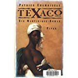 Texaco. Ein Martinique- Roman
