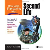 How to Do Everything with Second Life® ~ Richard Mansfield