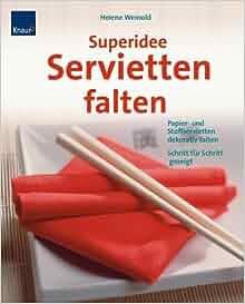 Superidee Servietten falten: Helene Weinold: 9783426642894: Amazon.com