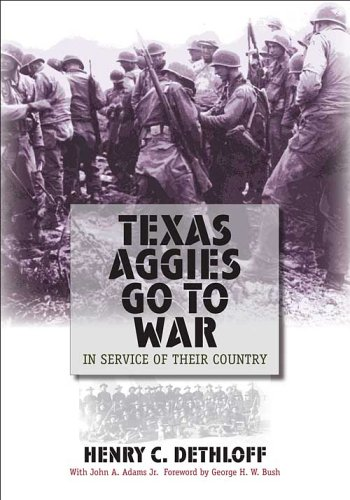 Texas Aggies Go To War: In Service Of Their Country (Centennial Series Of The Association Of Former Students, Texas A&M University)