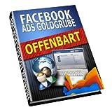 """Facebook, die Anzeigen Goldgrube - Anzeigenwerbung auf Facebook - eBook inklusive Resell und Giveaway Rightsvon """"Charly Kusch"""""""