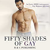 Fifty Shades of Gay: Romance Erotica Sex Stories, Book 9 | [R and C Publishing]