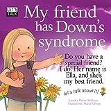 Jennifer Moore-Mallinos Let's Talk: My Friend has Down's Syndrome
