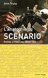 Anatomie du scénario - Cinéma, littérature, séries télé