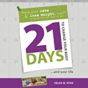 21 Days to Change Your Body | [Helen M. Ryan]