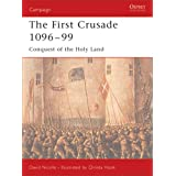 "The First Crusade 1096-99: Conquest of the Holy Land (Campaign)von ""David Nicolle"""