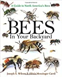 img - for The Bees in Your Backyard: A Guide to North America's Bees book / textbook / text book