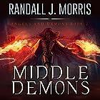 Middle Demons Hörbuch von Randall J Morris Gesprochen von: Jim Pelletier