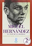 img - for MIGUEL HERN NDEZ: LA VOZ HERIDA book / textbook / text book