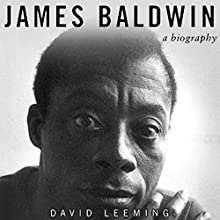 James Baldwin: A Biography Audiobook by David Leeming Narrated by James Patrick Cronin