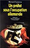 echange, troc Bernard Lecornu - Un préfet sous l'occupation allemande, préface de Maurice Schumann
