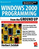 Windows 2000 Programming from the Ground Up (0072121890) by Schildt, Herbert