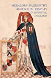 img - for Heraldry, Pageantry and Social Display in Medieval England book / textbook / text book