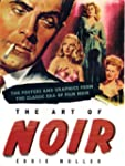 The Art of Noir: The Posters and Grap...