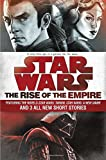 img - for The Rise of the Empire: Star Wars: Featuring the novels Star Wars: Tarkin, Star Wars: A New Dawn, and 3 all-new short stories book / textbook / text book