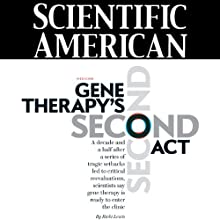 Scientific American: Gene Therapy's Second Act (       UNABRIDGED) by Ricki Lewis Narrated by Mark Moran