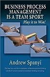 Business Process Management (BPM) is a Team Sport