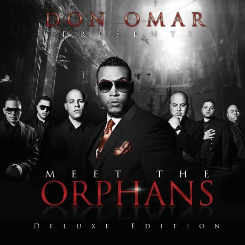 Don Omar - Don Omar Presents: Meet The Orphans [Deluxe Edition] - Zortam Music