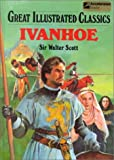 Ivanhoe (Great Illustrated Classics) (0866119868) by Scott, Walter, Sir