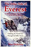 img - for The Other Side of Everest: Climbing the North Face Through the Killer Storm by Dickinson, Matt (2000) Paperback book / textbook / text book