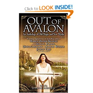 Out of Avalon: An Anthology of Old Magic & New Myths by Jennifer Roberson, Jeff Barson, Kristen Britain and Marion Zimmer Bradley
