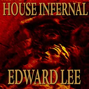House Infernal: Infernal Series, Book 3 | [Edward Lee]
