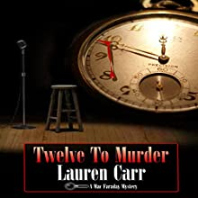 Twelve to Murder: A Mac Faraday Mystery, Book 7 Audiobook by Lauren Carr Narrated by James C. Lewis