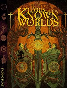 Lords of the Known Worlds (Fading Suns) by Bill Bridges, Jackie Cassada, Sam Chupp and James Estes