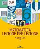 Matematica lezione per lezione. Per la Scuola media: 2