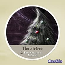 The Firtree: iDrawTales (       UNABRIDGED) by Hans Christian Andersen Narrated by Noah Lazarus