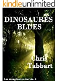 DINOSAURES BLUES: Les sexag�naires �nerv�s -4. (Les sexag�naires �nerv�s.)