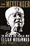 img - for The Messenger: The Rise and Fall of Elijah Muhammad book / textbook / text book
