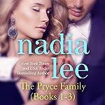 The Pryce Family, Books 1 - 3   Nadia Lee