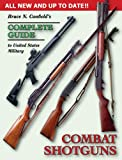 img - for Bruce N. Canfield's Complete Guide to United States Military Combat Shotguns book / textbook / text book
