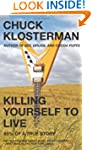 Killing Yourself to Live: 85% of a Tr...