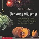 Der Augentäuscher | Mathias Gatza