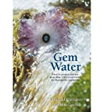 img - for [ GEM WATER: HOW TO PREPARE AND USE MORE THAN 130 CRYSTAL WATERS FOR THERAPEUTIC TREATMENTS Paperback ] Gienger, Michael ( AUTHOR ) Apr - 01 - 2008 [ Paperback ] book / textbook / text book