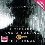A Pleasure and a Calling   Phil Hogan